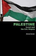 Palestine, Israel and the U. S. Empire by Richard Becker (2009, Paperback)