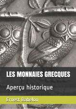 """Ernest Babelon, """"Les Monnaies Grecques"""", réédition du livre publié en 1921"""