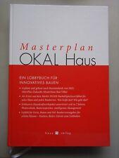 Masterplan OKAL Haus Ein Lobby-Buch für innovatives Bauen