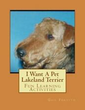 I Want a Pet Lakeland Terrier : Fun Learning Activities (2013, Paperback)