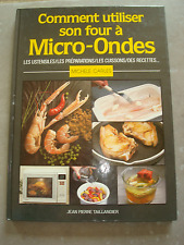 Comment utiliser son four Micro-Ondes recettes, cuissons, ustensiles, M.Carles