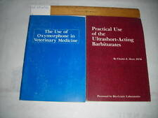 2 Bks ~ Oximorphone in Veterinary Medicine / Ultrashort Acting Barbiturates ~