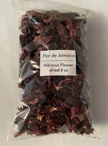 Premium Dried Hibiscus Flower - Flor de Jamaica 8 oz. Hibiscus Tea 8 oz