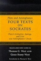 Four Texts on Socrates : Plato's Euthyphro, Apology of Socrates, and Critor,...