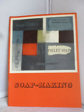 Soap-Making: A Unilever Educational Booklet - Illustrated 1958