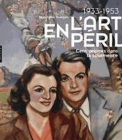 L'art en péril 1933-1953 Cent oeuvres dans la tourmente - Stéphane Guégan  Hazan