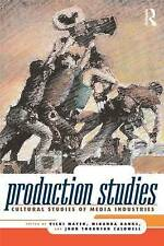 Production Studies: Cultural Studies of Media Industries by