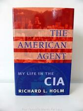 THE AMERICAN AGENT Book My Life in The CIA by Richard L. Holm NO LONGER IN PRINT
