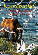 Kamchatka: A Journal and Guide to Russia's Land of Ice and Fire by Diana...