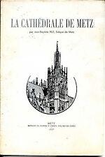 LA CATHEDRALE DE METZ - J.-B. Pelt 1937 - Moselle - Lorraine