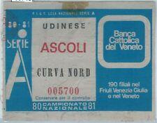 69748 - Vecchio  BIGLIETTO PARTITA CALCIO - 1980 / 1981 :  UDINESE / ASCOLI