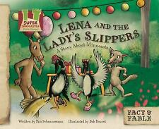 Lena and the Lady's Slippers: A Story About Minnesota (Fact & Fable: S-ExLibrary