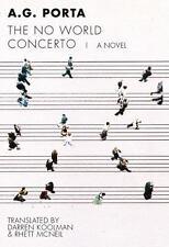 Spanish Literature: No World Concerto by A. G. Porta (2013, Paperback)