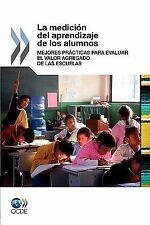 La Medición Del Aprendizaje de Los Alumnos : Mejores Prácticas para Evaluar...