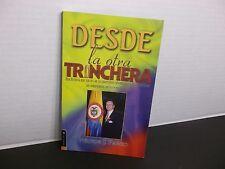 DESDE la otra TRINCHERA por Héctor j Pardo Una historia que nació con las ...