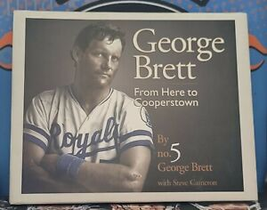 George Brett: From Here to Cooperstown Autographed Book JSA Cert