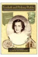 Goulash and Picking Pickles (Paperback or Softback)