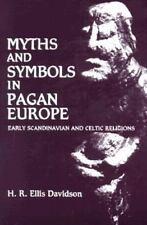 Myths and Symbols in Pagan Europe: By H R Ellis Davidson, Hilda Roderick Elli...