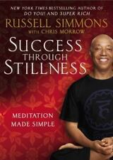 Success Through Stillness : Meditation Made Simple by Russell Simmons and...