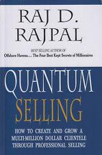 Quantum Selling How to Create Clientele through Professional Selling Raj Rajpal