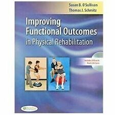 Improving Functional Outcomes in Physical Rehabilitation by Thomas J. Schmitz an