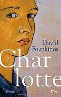 Charlotte: Roman von Foenkinos, David   Buch   Zustand gut