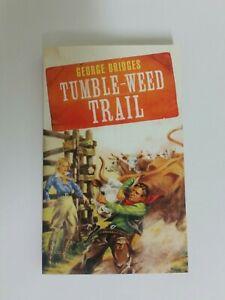 "NEW ""Tumble-Weed Trail"" George Bridges, Classic Wild West Novel / Western"