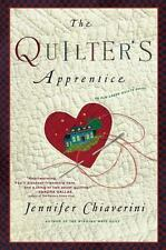 The Quilter's Apprentice: A Novel (Elm Creek Quilts Novels), Jennifer Chiaverini