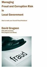Managing Fraud and Corruption Risk in Local Government: How to Make Your Council
