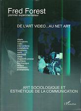De l'art vidéo au net art Fred Forest 2004 Art sociologique communication