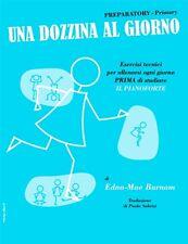 UNA DOZZINA AL GIORNO - PREPARATORY / Primary di Edna-Mae Burnam - Ed. italiana