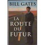 Gates Bill - La route du futur - 1996 - relié