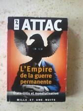 L'empire De La Guerre Permanente ; Etats-unis Et Mondialisation - Attac