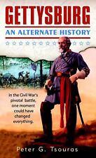 Gettysburg : An Alternate History by Peter G. Tsouras