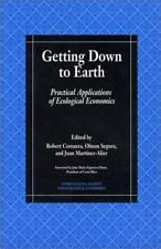 Getting Down To Earth : Practical Applications Of Ecological Economics-ExLibrary