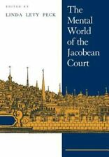 The Mental World of the Jacobean Court (2005, Paperback)