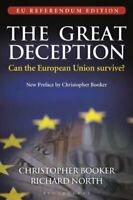 The Great Deception Can the European Union survive? - EU Refere... 9781472939661