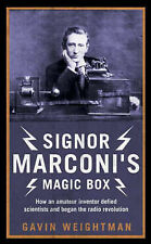 SIGNOR MARCONI'S MAGIC BOX: HOW AN AMATEUR INVENTOR DEFIED SCIENTISTS AND BEGAN