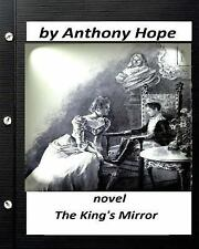 The King's Mirror; NOVEL by Anthony Hope (Illustrated) by Anthony Hope (2016,...