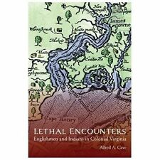 Lethal Encounters: Englishmen and Indians in Colonial Virginia (Paperback or Sof