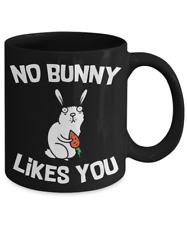 No Bunny Likes You Rabbit Joke Coffee Mug