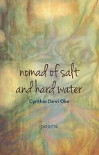 Nomad of Salt and Hard Water : Poems by Cynthia Dewi Oka (2014, Paperback)