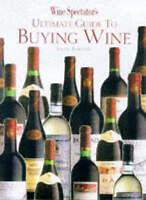 """Wine Spectator's"" Ultimate Guide to Buying Wine, ""Wine Spectator"" Magazine, Ver"