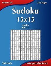 Sudoku Ser.: Sudoku 15x15 - Médio - Volume 24 - 276 Jogos by Nick Snels...