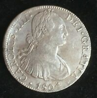 "MEXICO ESPANA REAL DE A 8 CARLOS IV 1804 - ""PIECE OF 8"" SPANISH SILVER DOLLAR"
