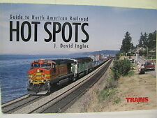 Guide to North American Railroad Hot Spots by J. David Ingles(Excellent)