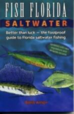 Fish Florida Saltwater: Better Than LuckThe Foolproof Guide to Florida Saltwater