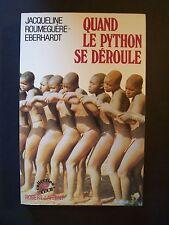 """Jacqueline Roumeguère-Eberhardt  """"Quand le Python se Déroule"""" / R. Laffont -1988"""