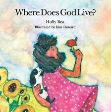 Where Does God Live? by Holly Bea, Good Book