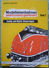 MODELLEISENBAHNEN ELEKTRONISCH GESTEUERT 2.ANALOG-& DIGITAL-STEUERUNGEN.KNOBLOCH